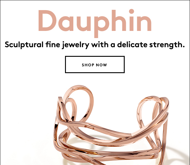 Get ready for some sparkle and shine. Shop Dauphin.
