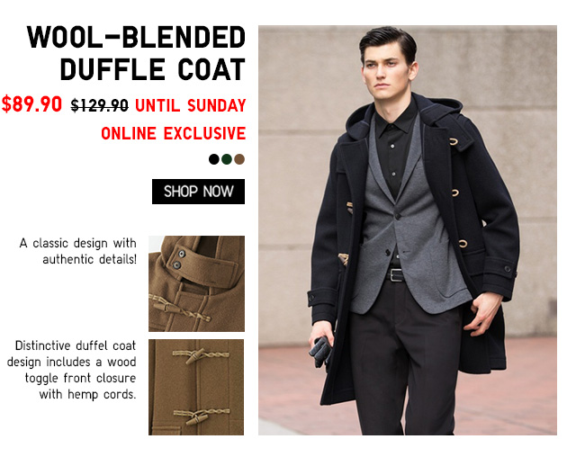 Wool-Blended Duffle Coat $89.90 UNTIL SUNDAY - ONLINE EXCLUSIVE