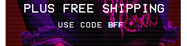 FRIENDS & FAMILY 25% OFF PLUS FREE SHIPPING USE CODE BFF.