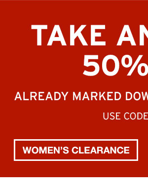 TAKE AN EXTRA 50% OFF CLEARANCE | SHOP WOMEN'S CLEARANCE