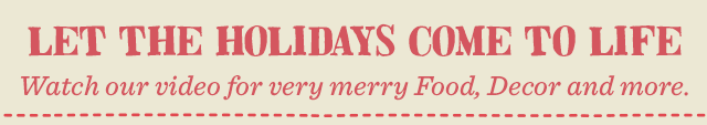 Watch Our Video For Very Merry Food, Decor And More. ›