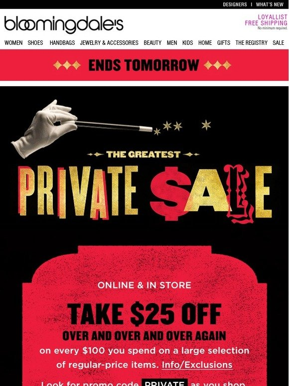 Bloomingdales UK  Private Sale  Take  25 Off Every  100 You Spend   Milled a3cc47ef12