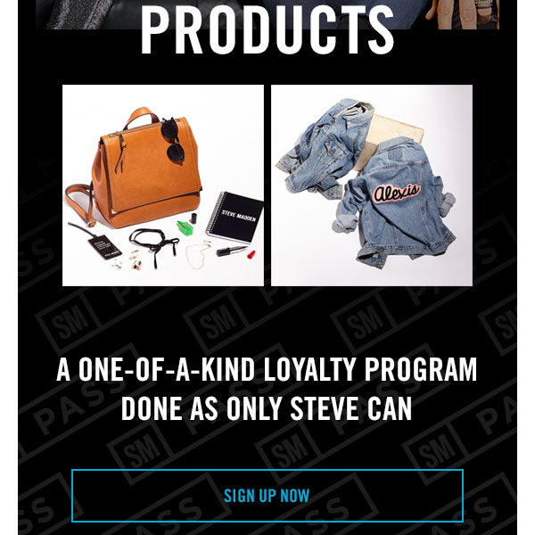 A one-of-a-kind loyalty program done only as Steve can. SIGN UP NOW!