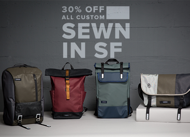 30% Off All Custom | Sewn in SF | Build Your Own | Prices as Marked