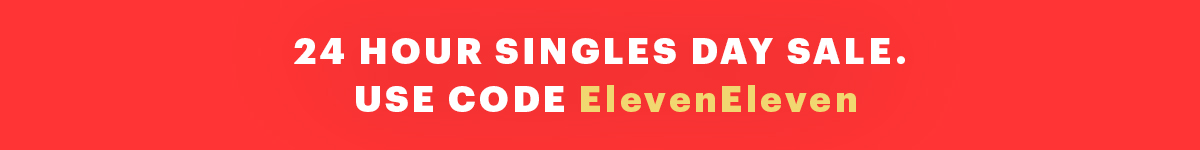 11% Off Singles Day!