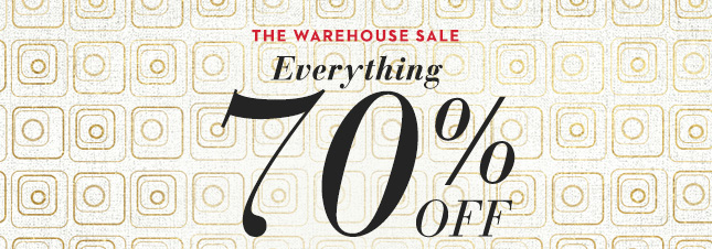 The Warehouse Sale, Everything 70% Off