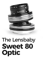 The Sweeter the Better with the Lensbaby Sweet 80 Optic