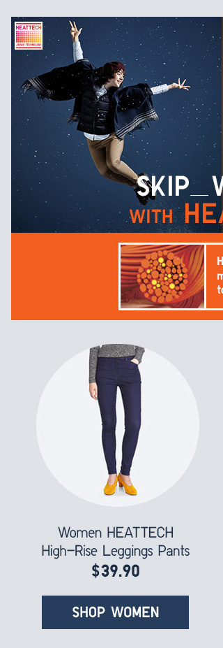 SKIP WINTER WITH HEATTECH - Women HEATTECH High-Rise Leggings Pants $39.90 - Shop Women
