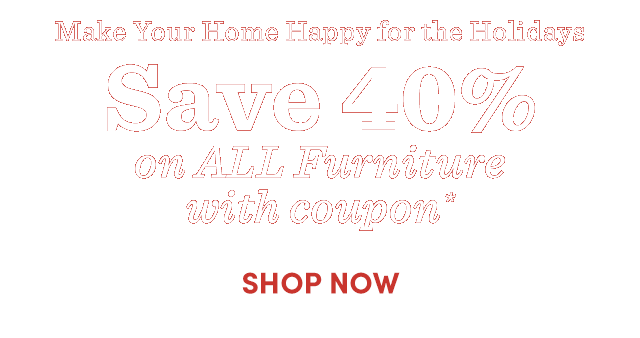Save 40% On All Furniture With Coupon.* ›
