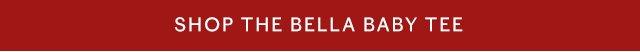Shop the Bella Baby Tee