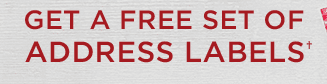 GET A FREE SET OF ADDRESS LABELS?
