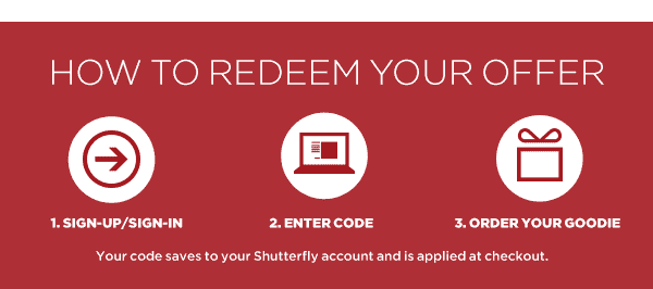 HOW TO REDEEM YOUR OFFER