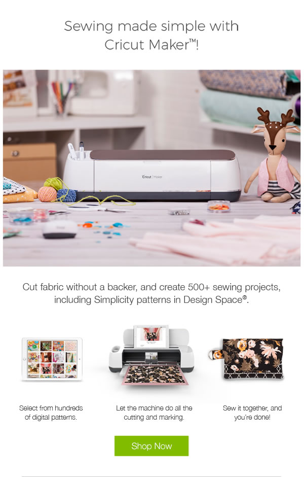 Sewing made simple with Cricut Maker. Cut fabric without a backer, and create over 500 sewing projects, including Simplicity patterns in Design Space. SHOP NOW.