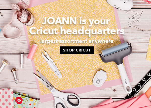 JOANN is your Cricut headquarters. SHOP NOW.