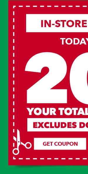 TODAY ONLY In-Store and Online 20% off your total purchase. Excludes Doorbusters. GET COUPON.
