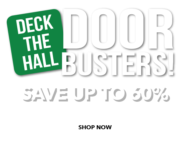 Deck the Hall Doorbusters! Save up to 60%. SHOP NOW.