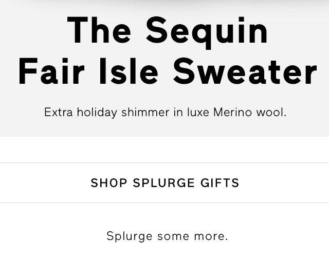 The Sequin Fair Isle Sweater | SHOP SPLURGE GIFTS