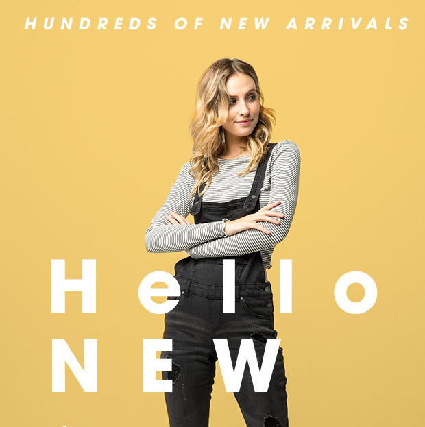 HELLO NEW - Hundreds of New Arrivals