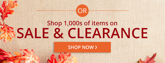 shop 1000's of items on sale & clearance. shop now.