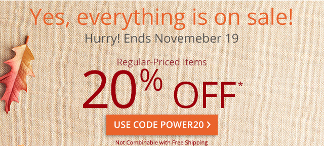 20% Off regular-priced items. Use code power20.