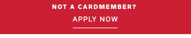 NOT A CARDMEMBER? | APPLY NOW