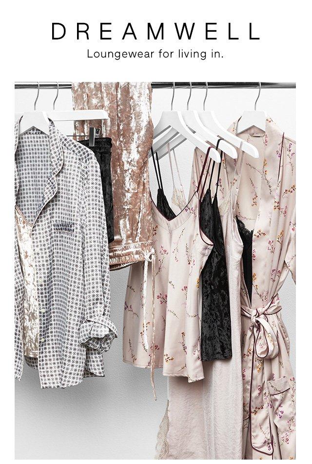 DREAMWELL | Loungewear for living in.