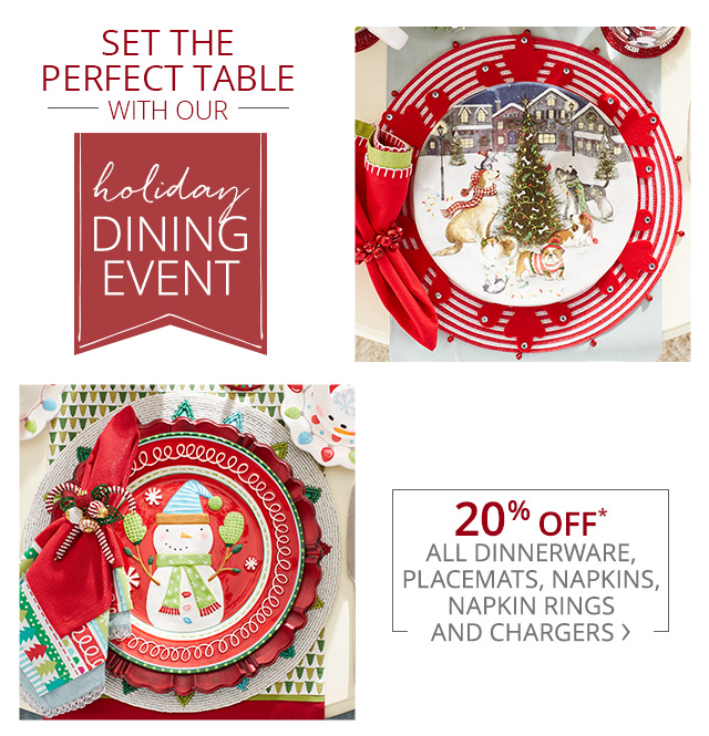 20% off all dinnerware, placemats, napkins, napkin rings and chargers