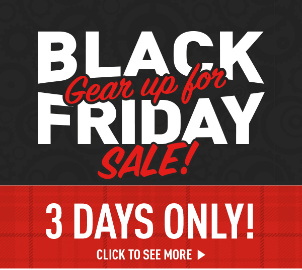 Gear Up For Black Friday Sale! 3 Days Only! Click To See More.
