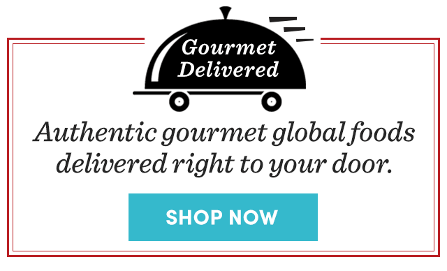 Authentic Gourmet Global Foods Delivered Right To Your Door - Shop Now ›