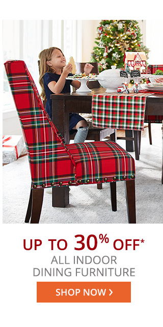 Up to 30% off all indoor dining furniture