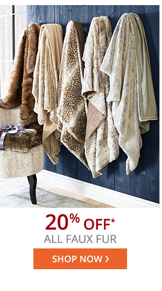 20% off* all faux fur.