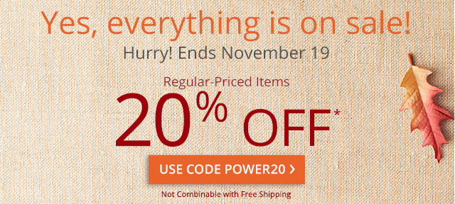 20% off* regular-priced items, use code POWER20. Not combinable with free shipping.