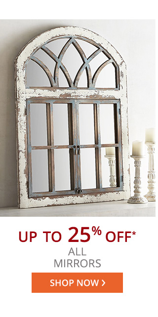 Up to 25% off all mirrors.