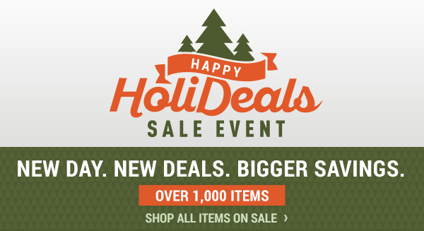 Happy HoliDeals Sale Event! New Day. New Deals. Bigger Savings.