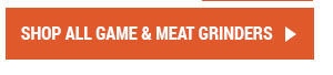 Shop All Game & Meat Grinders