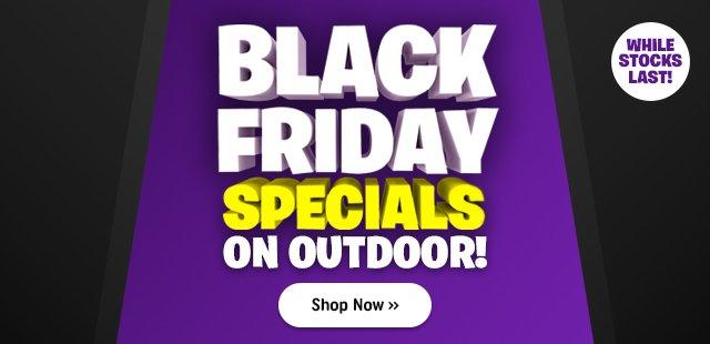 Black Friday Outdoor Specials