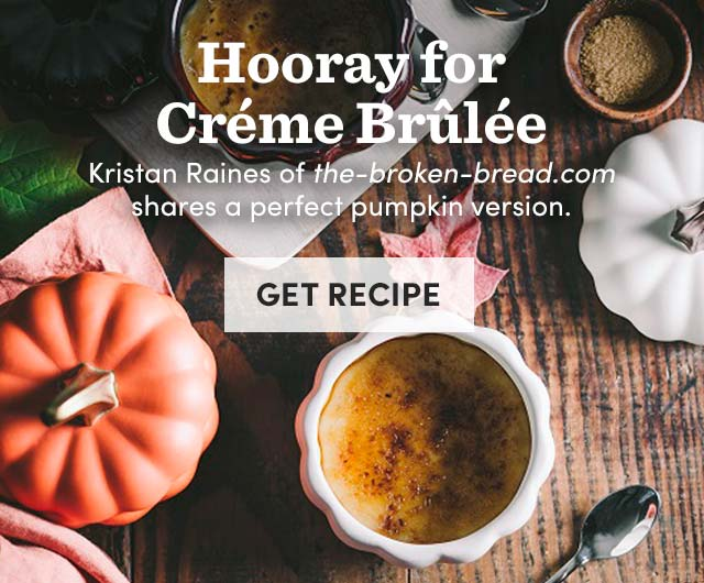Hooray For Creme Brulee - Get Recipe