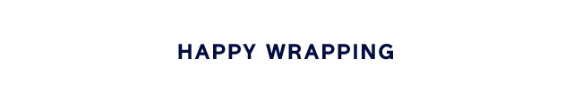 HAPPY WRAPPING