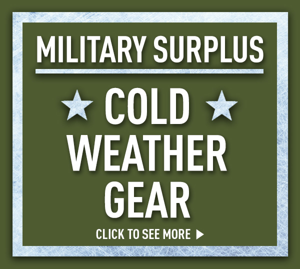 Military Surplus Cold Weather Gear. Click To See More.
