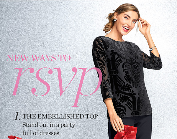 New Ways To RSVP. 1. The Embellished Top. Stand out in a party full of dresses. 25% Off Party Perfectly