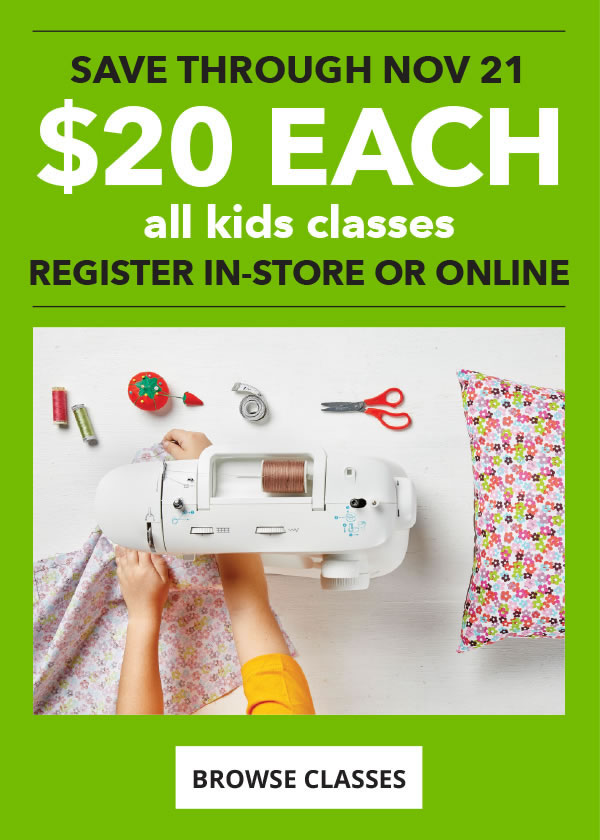 Save through 11/21. All Kids Classes Only $20 each. BROWSE CLASSES.