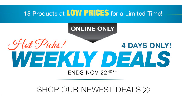 Hurry in for Weekly Deals!
