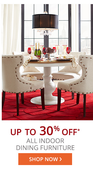 Up to 30% off* all indoor dining furniture