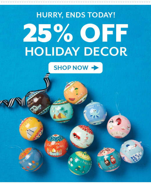 Shop 25% OFF Holiday Decor