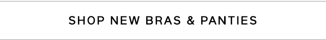 SHOP NEW BRAS & PANTIES