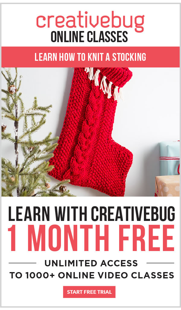 Creativebug Online Classes. Learn how to knit a stocking. Learn with Creativebug, one month free! START FREE TRIAL.