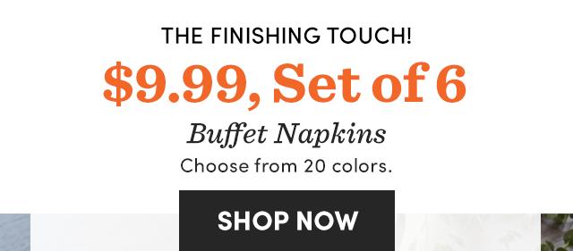 Buffet Napkins - $9.99, Set Of 6
