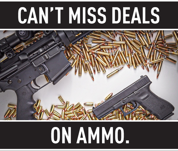Can't Miss Deals on Ammo.