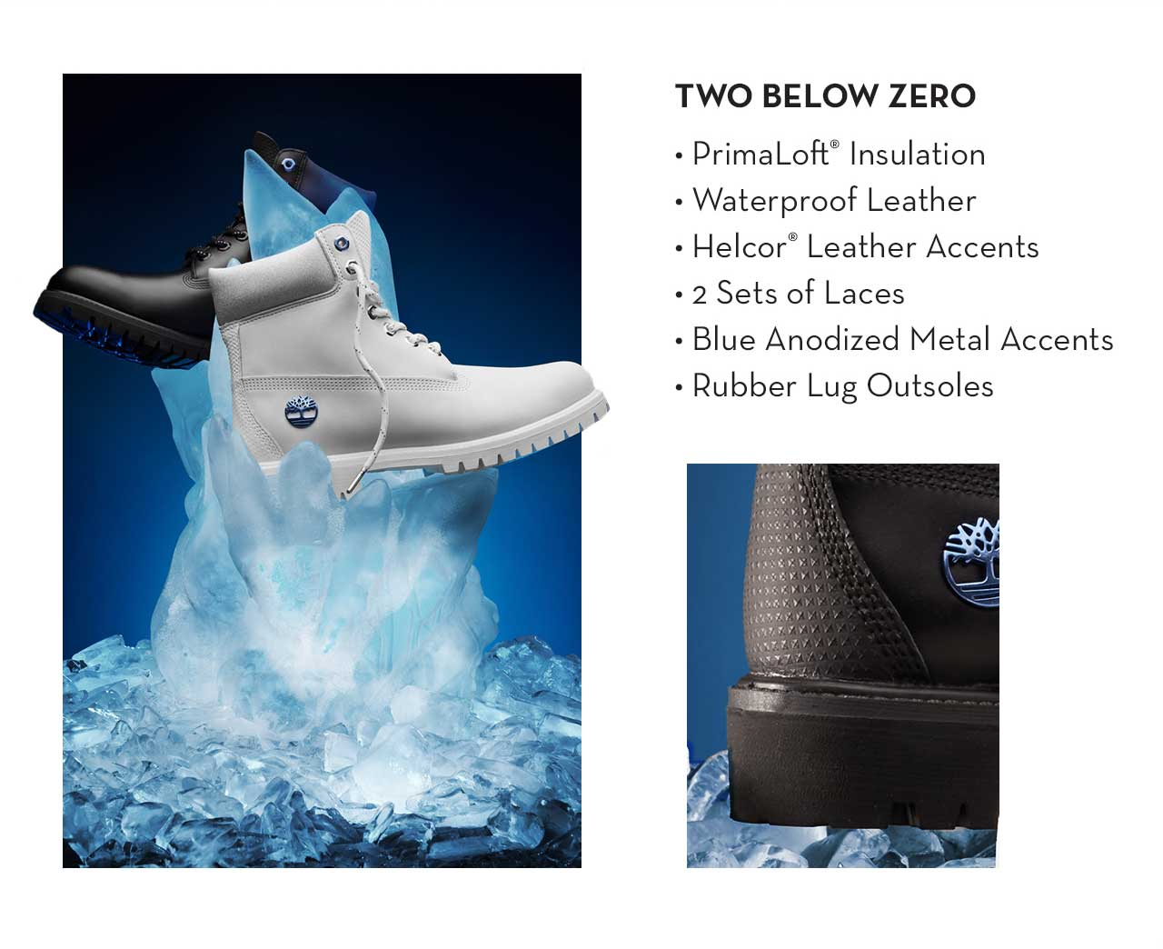 Two Below Zero - Primaloft Insulation - Waterproof Leather - Helcor Leather Accents - 2 Sets of Laces - Blue Anodized Metal Accents - Rubber Lug Outsoles