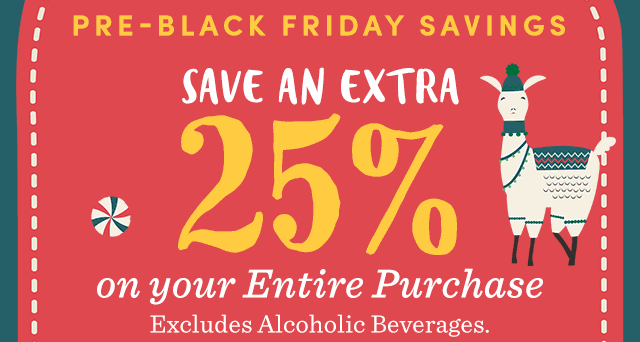Save An EXTRA 25% On Your Entire Purchase